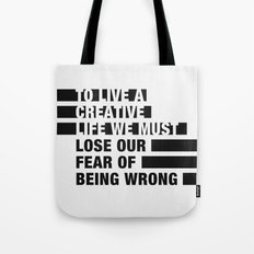 To Live a Creative Life we must Lose Our Fear of Being Wrong Tote Bag