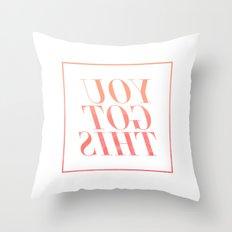 You Got This Throw Pillow