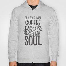 I LIKE MY COFFEE BLACK L… Hoody