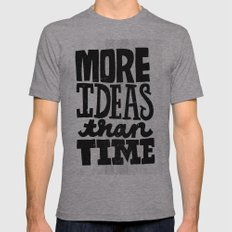 More Ideas than Time Mens Fitted Tee Athletic Grey SMALL