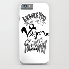 Why Vegan? iPhone 6s Slim Case