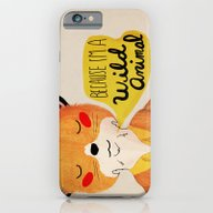 iPhone & iPod Case featuring Because I'm A Wild Anima… by Nan Lawson