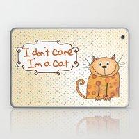 I don't care, I'm a Cat Laptop & iPad Skin