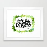 Talk Less, Do More. Framed Art Print