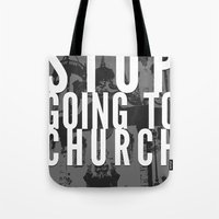 Stop Going To Church...B… Tote Bag