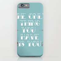 You Are All You Have And... iPhone 6 Slim Case
