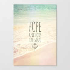 HOPE ANCHORS THE SOUL  Canvas Print