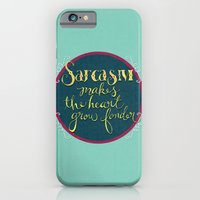 Sarcasm Makes the Heart Grow Fonder iPhone 6 Slim Case