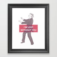 I'm lost without you Framed Art Print