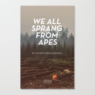 We All Sprang From Apes Canvas Print