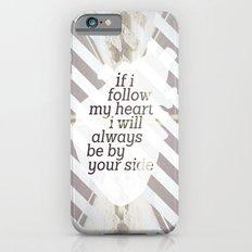 Following Heart iPhone 6 Slim Case