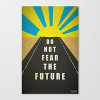 Quote: Do not fear the Future Canvas Print