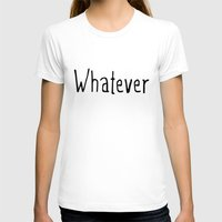 Whatever Womens Fitted Tee White SMALL