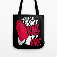 Please Don't Kill My Vibe Tote Bag