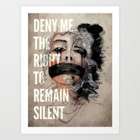 Deny me the right to remain silent. Art Print
