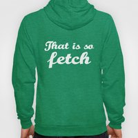 Mean Girls #3 – Fetch Hoody