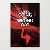 You Are Going The Wrong … Canvas Print