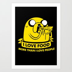 I love food more than I love people Art Print