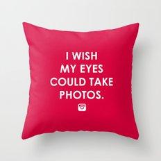 Eyes could take photos Throw Pillow