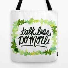 Talk Less, Do More. Tote Bag