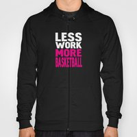 Less work more basketball Hoody