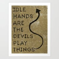 Idle Hands Art Print