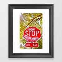 Don't Stop Believing Framed Art Print