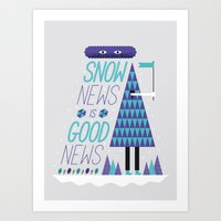 Snow News is Good News Art Print