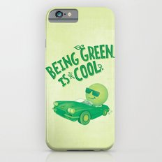 Being Green is Cool Slim Case iPhone 6s