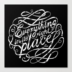Everything in it's right place Canvas Print