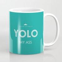YOLO MY ASS Mug