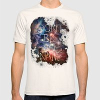 Don't Be So Naive Mens Fitted Tee Natural SMALL
