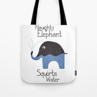Naughty Elephant Squirts… Tote Bag