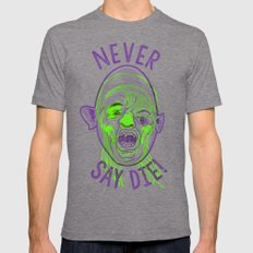 Never say die! Mens Fitted Tee Tri-Grey SMALL