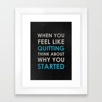 When you feel like quitting - Motivational print Framed Art Print