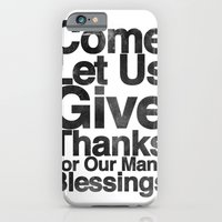 iPhone & iPod Case featuring COME, LET US GIVE THANKS FOR OUR MANY BLESSINGS (A Prayer of Gratitude) by BEN MURPHY