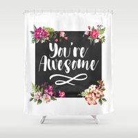 You're Awesome Shower Curtain