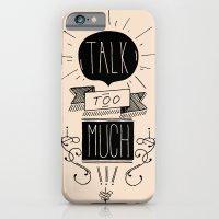 Talk too much iPhone 6 Slim Case