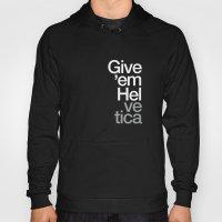 Give 'em Helvetica® Hoody