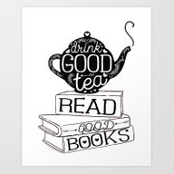 Drink Good Tea, Read Goo… Art Print