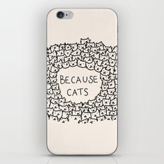Because cats iPhone & iPod Skin