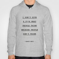 I DON' T GIVE A F**K WHAT PEOPLE THINK Hoody