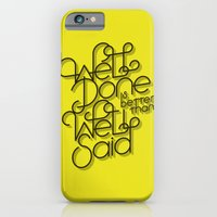 Well Done is better than Well Said iPhone 6 Slim Case