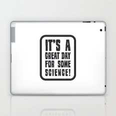 It's a great day for some science! Laptop & iPad Skin
