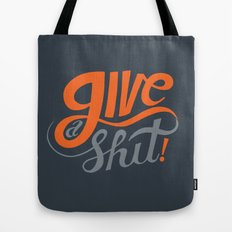 Give a Shit. Tote Bag