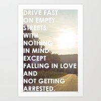 Drive Fast And Fall In L… Art Print