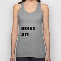 make art. Unisex Tank Top