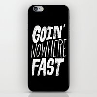 Goin' Nowhere Fast iPhone & iPod Skin