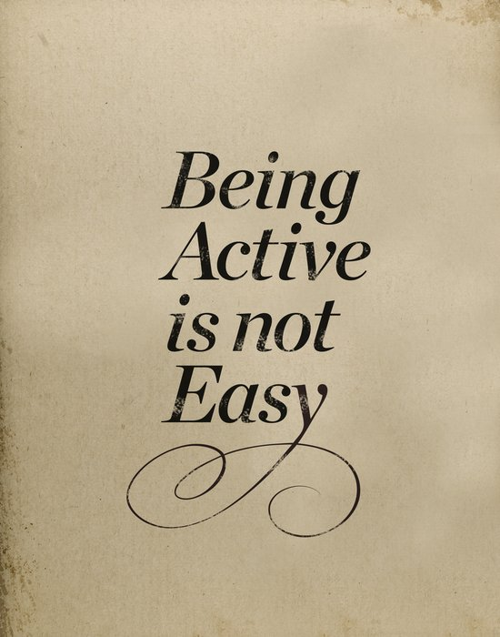 Being active is not easy. Art Print