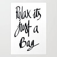 relax its just a bag  Art Print